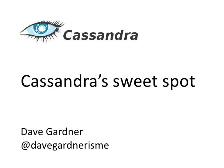 Cassandra's Sweet Spot - an introduction to Apache Cassandra