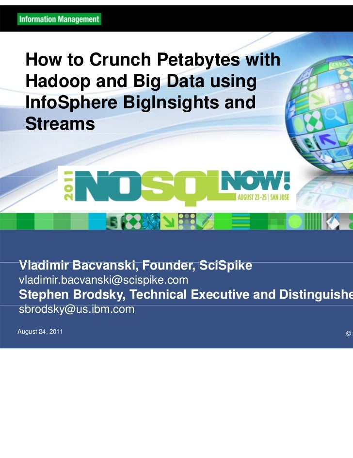How to Crunch Petabytes with Hadoop and Big Data using InfoSphere BigInsights and Streams