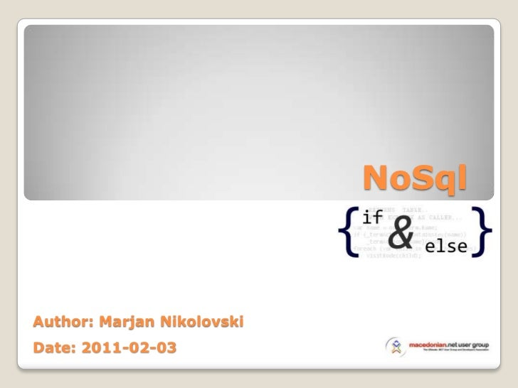 NoSql<br />Future begins here<br />Author: Marjan Nikolovski<br />Date: 2011-02-03<br />