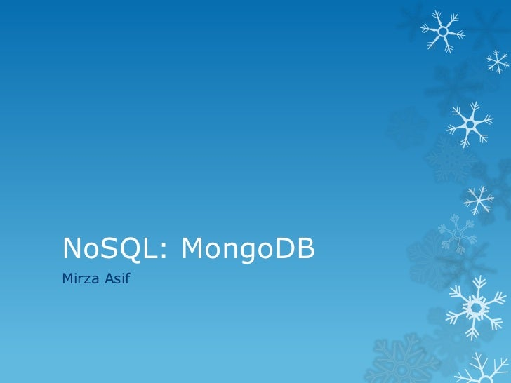 NoSQL: MongoDBMirza Asif