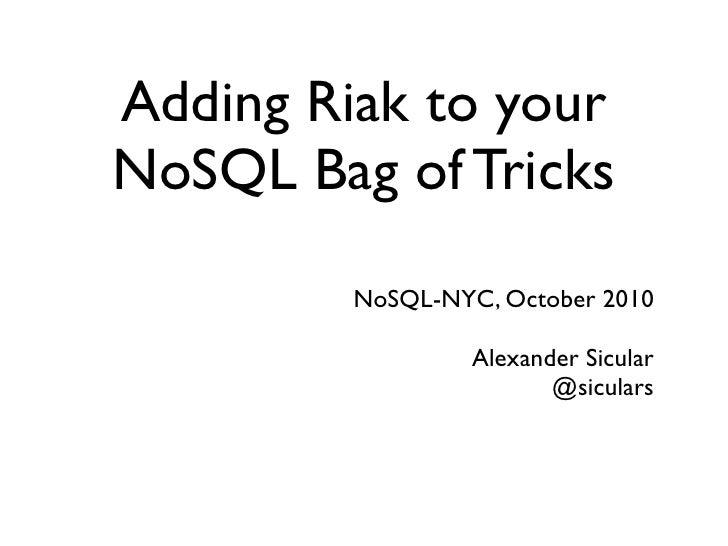 Adding Riak to your NoSQL Bag of Tricks