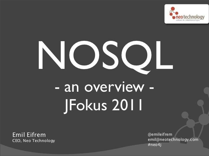 NOSQL                  - an overview -                    JFokus 2011Emil Eifrem                     @emileifremCEO, Neo T...