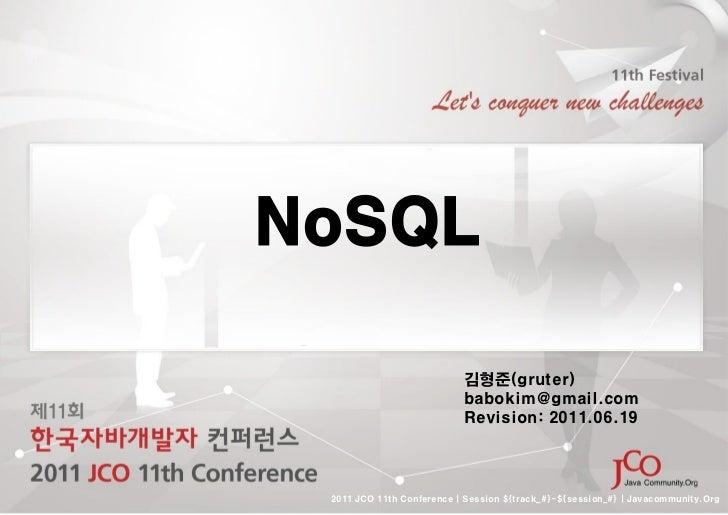 NoSQL                           김형준(gruter)                           babokim@gmail.com                           Revision...