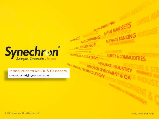 Introduction to NoSQL & Cassandra chetan.baheti@synechron.com