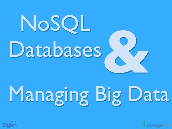 NoSQL databases and managing big data