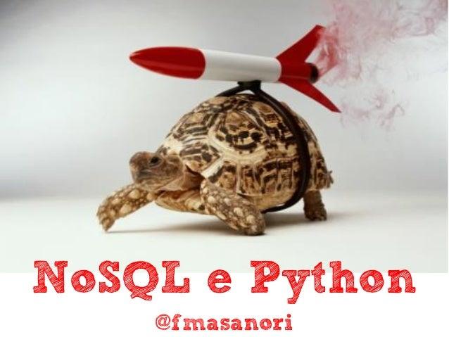 NoSQL e Python    @fmasanori