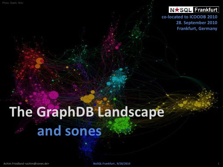 NoSQL Frankfurt 2010  - The GraphDB Landscape and sones