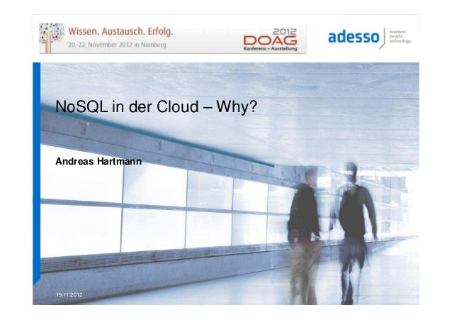NoSQL in der Cloud – Why?Andreas Hartmann19.11.2012