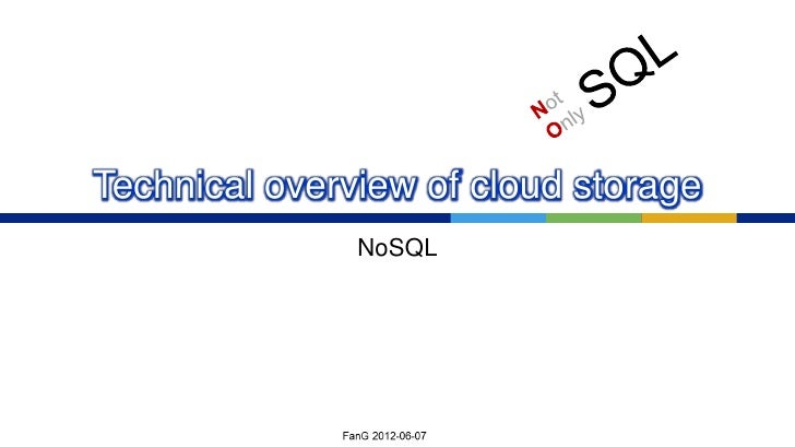 Technical overview of cloud storage               NoSQL