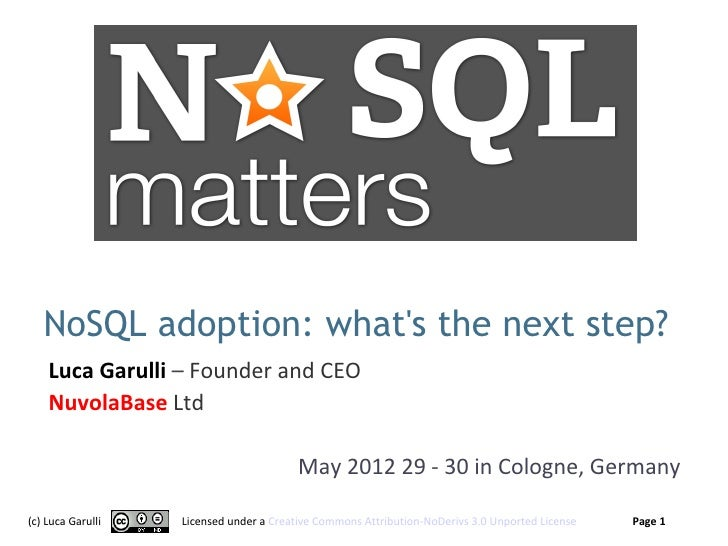 NoSQL adoption: whats the next step?    Luca Garulli – Founder and CEO    NuvolaBase Ltd                                  ...