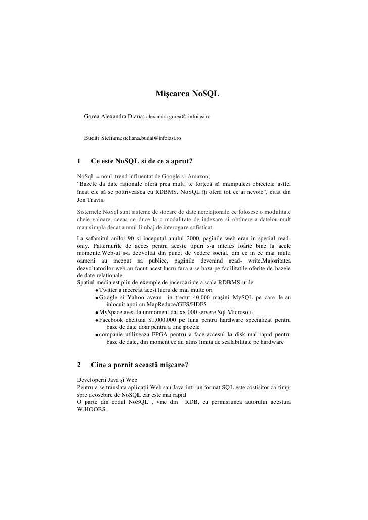 Mişcarea NoSQL<br />Gorea Alexandra Diana: alexandra.gorea@ infoiasi.ro<br />Budăi Steliana:steliana.budai@infoiasi.ro<br ...