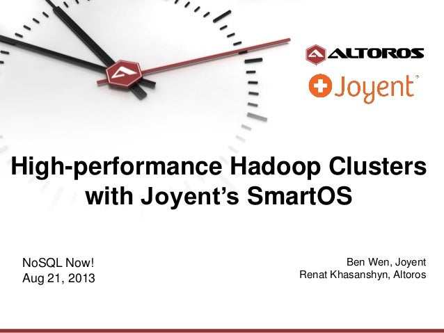 High-performance Hadoop Clusters with Joyent's SmartOS (10, 100 & 200 nodes)