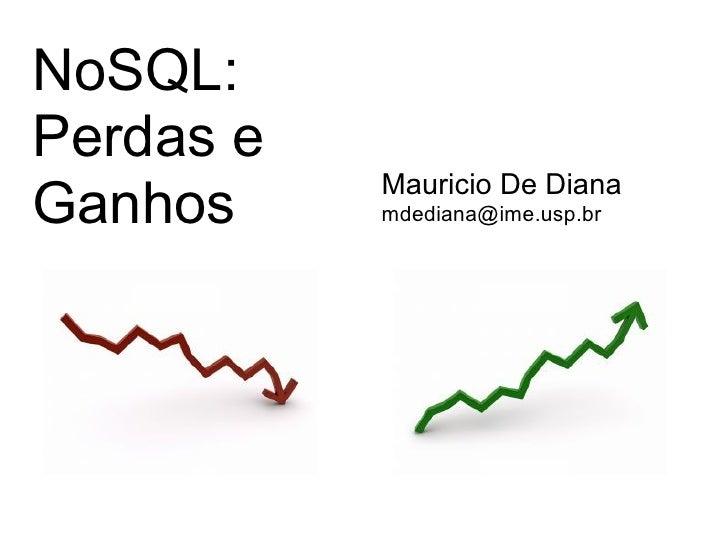 NoSQL: Perdas e Ganhos