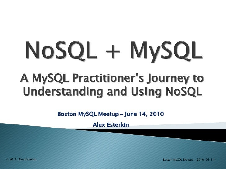 NoSQL Plus MySQL From MySQL Practitioner\'s Point Of View