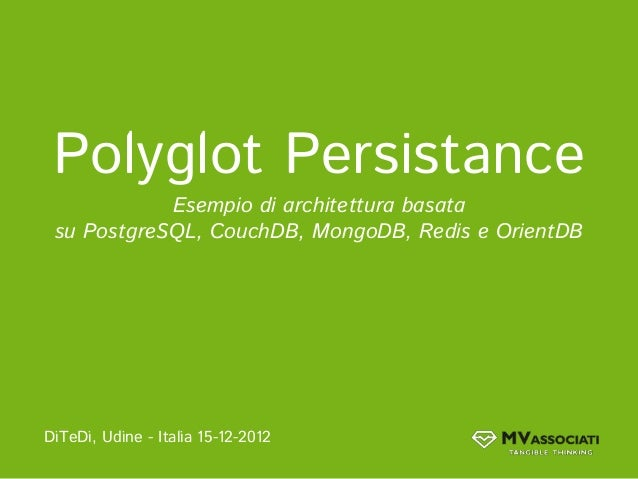 Polyglot Persistance con PostgreSQL, CouchDB, MongoDB, Redis e OrientDB