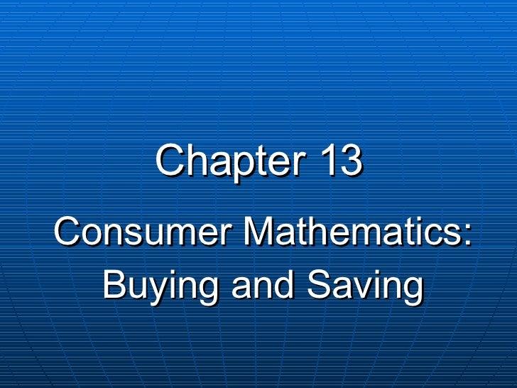 Chapter 13 Consumer Mathematics: Buying and Saving