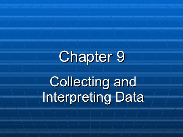 Chapter 9 Collecting and Interpreting Data
