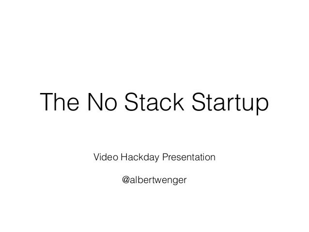 The no-stack startup.