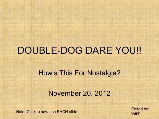 Nostalgia - Double Dog Dare Original