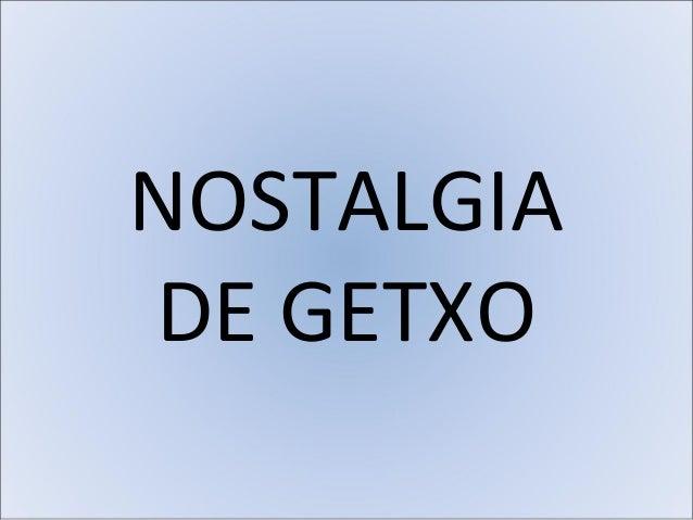 NOSTALGIADE GETXO