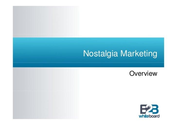 Nostalgia Marketing           Overview