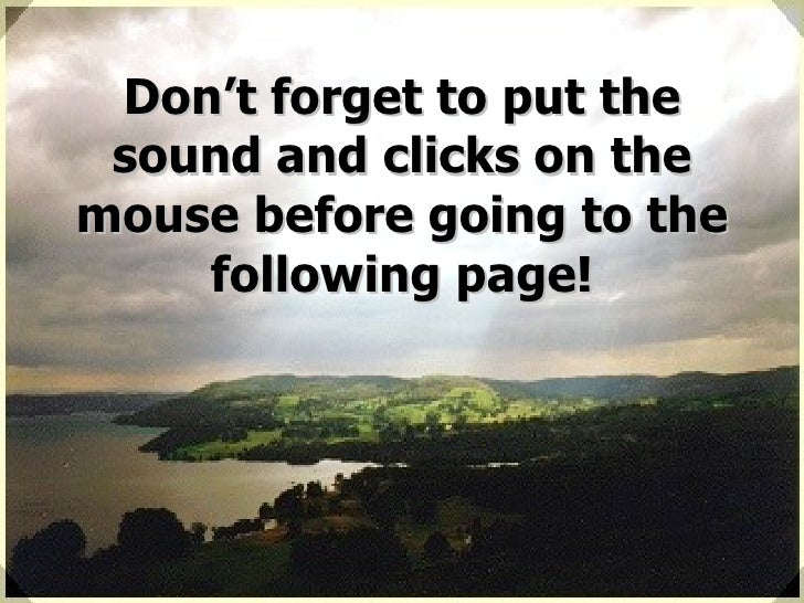 Don't forget to put the sound and clicks on the mouse before going to the following page!