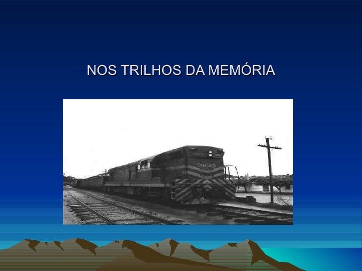 Nos Trilhos Da MemóRia (1)