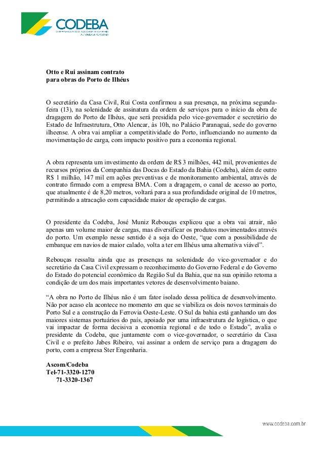 Otto e Rui assinam contrato para obras do Porto de Ilhéus O secretário da Casa Civil, Rui Costa confirmou a sua presença, ...
