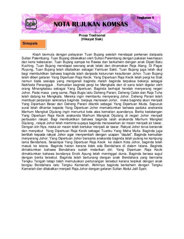 Prosa Tradisonal                                      (Hikayat Siak)Sinopsis        Kisah bermula dengan pelayaran Tuan Bu...