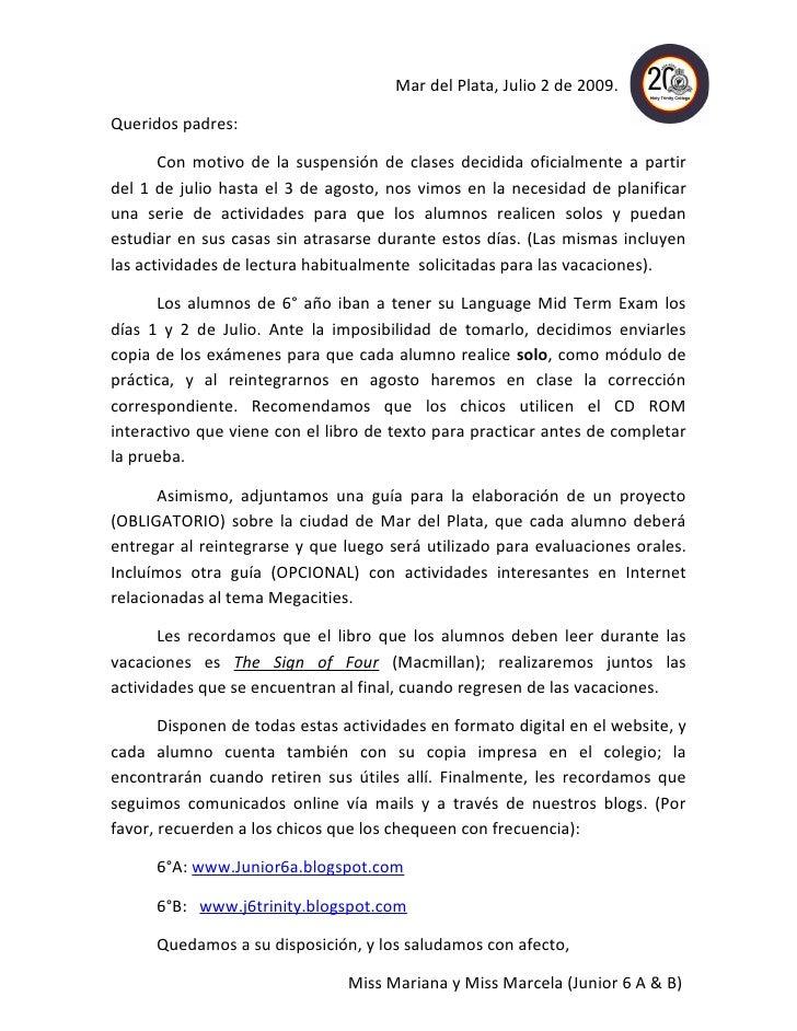 Mar del Plata, Julio 2 de 2009.  Queridos padres:         Con motivo de la suspensión de clases decidida oficialmente a pa...