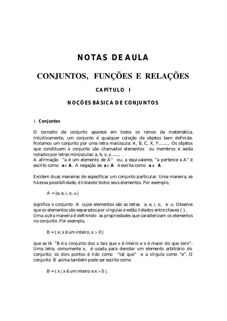 NOTAS DE AULA CONJUNTOS, FUNÇÕES E RELAÇÕES                                 CAPÍTULO I                  NOÇÕES BÁSICA DE C...