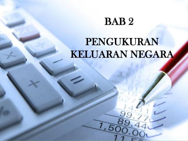 Makroekonomi - bab 2 (Pengukuran keluaran negara)