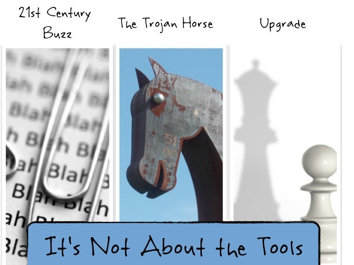 21st Century  Buzz The Trojan Horse Upgrade It's Not About the Tools