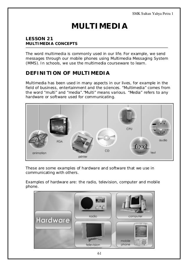 SMK Sultan Yahya Petra 1  MULTIMEDIA LESSON 21 MULTIMEDIA CONCEPTS The word multimedia is commonly used in our life. For e...
