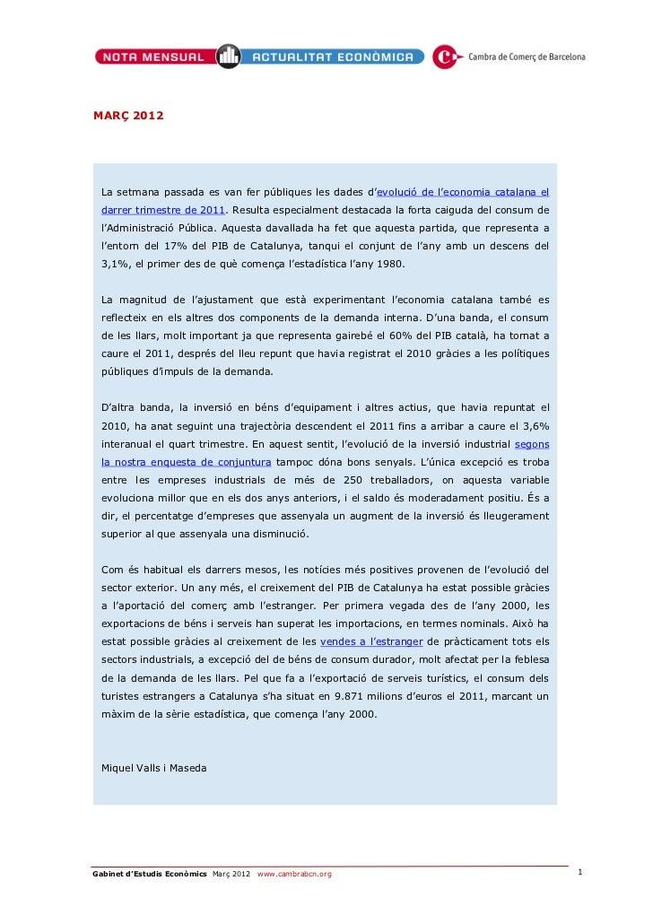 MARÇ 2012  La setmana passada es van fer públiques les dades d'evolució de l'economia catalana el  darrer trimestre de 201...