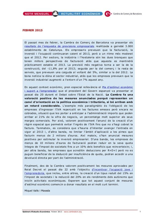 FEBRER 2013  El passat mes de febrer, la Cambra de Comerç de Barcelona va presentar els  resultats de l'enquesta de previs...