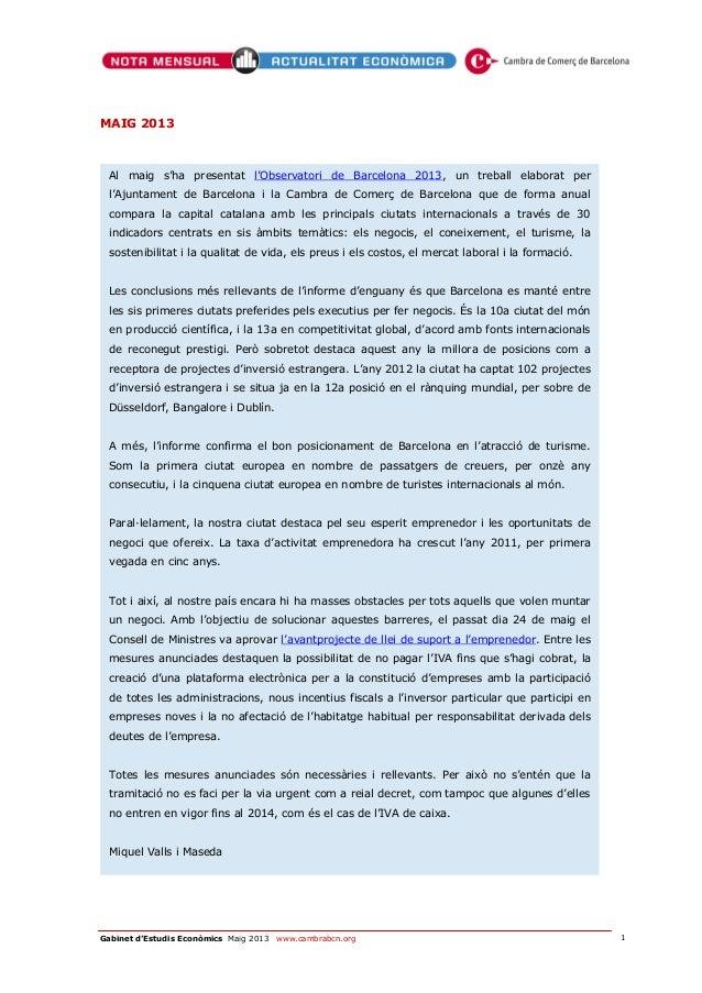1Gabinet d'Estudis Econòmics Maig 2013 www.cambrabcn.orgMAIG 2013Al maig s'ha presentat l'Observatori de Barcelona 2013, u...
