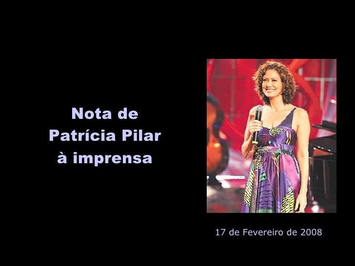 Nota de Patrícia Pilar à imprensa 17 de Fevereiro de 2008