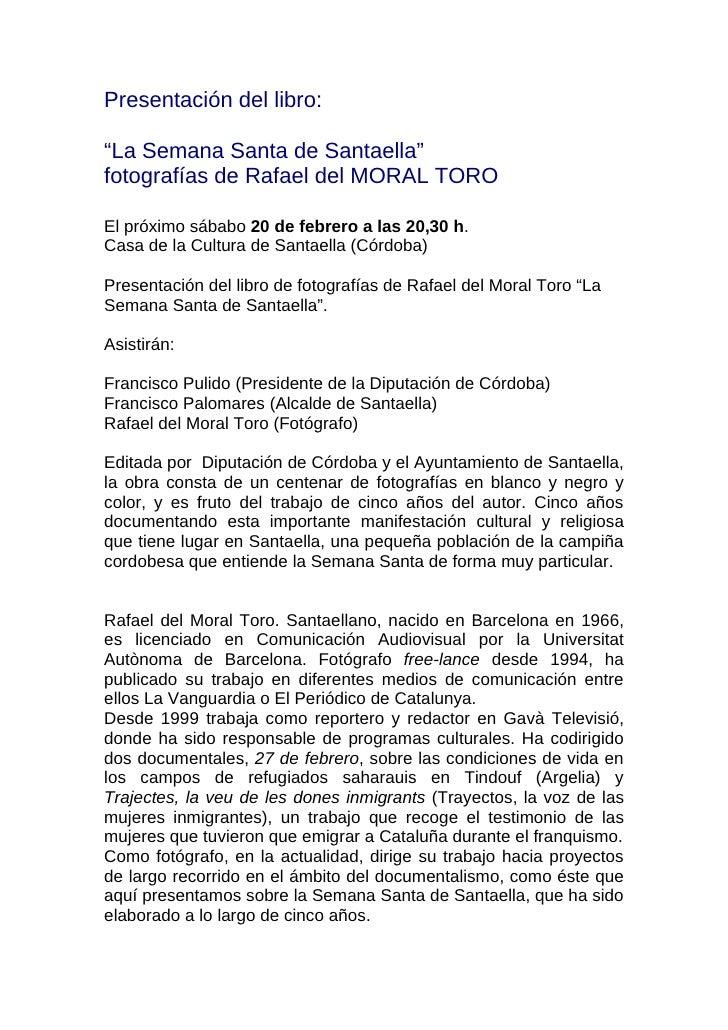 """Presentación del libro:  """"La Semana Santa de Santaella"""" fotografías de Rafael del MORAL TORO  El próximo sábabo 20 de febr..."""