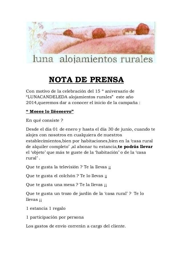 """NOTA DE PRENSA Con motivo de la celebración del 15 º aniversario de """"LUNACANDELEDA alojamientos rurales"""" este año 2014,que..."""