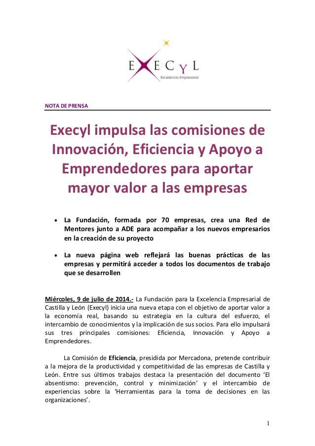 1 NOTA DE PRENSA Execyl impulsa las comisiones de Innovación, Eficiencia y Apoyo a Emprendedores para aportar mayor valor ...