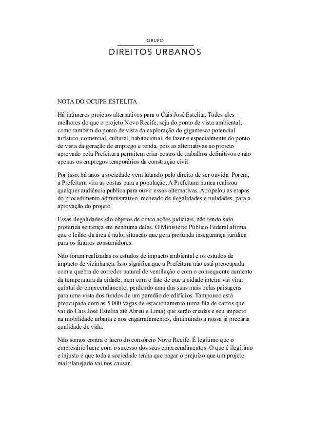 !!! ! NOTA DO OCUPE ESTELITA Há inúmeros projetos alternativos para o Cais José Estelita. Todos eles melhores do que o pro...