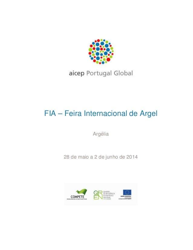 FIA – Feira Internacional de Argel Argélia  28 de maio a 2 de junho de 2014