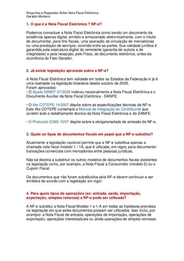 Perguntas e Respostas Sobre Nota Fiscal Eletrônica Geraldo Monteiro  1. O que é a Nota Fiscal Eletrônica ? NF-e?  Podemos ...