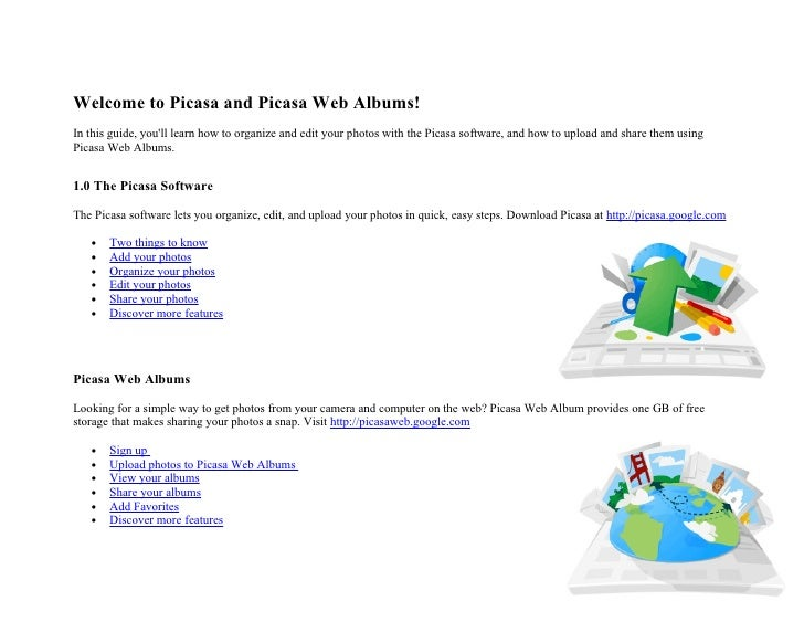 Welcome to Picasa and Picasa Web Albums! In this guide, you'll learn how to organize and edit your photos with the Picasa ...
