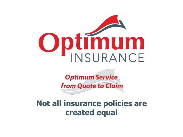 Not all insurance policies are created equal