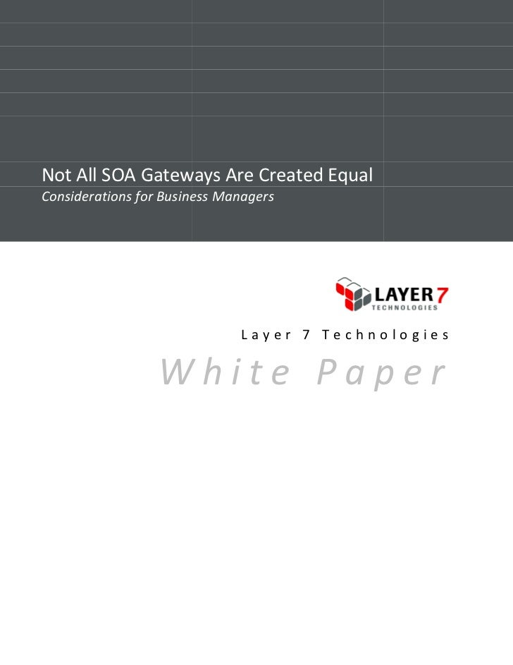 Not All SOA Gateways Are Created EqualConsiderations for Business Manager                            Managers             ...