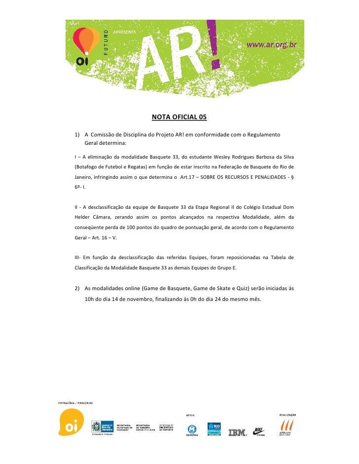NOTA OFICIAL 05  1) A Comissão de Disciplina do Projeto AR! em conformidade com o Regulamento    Geral determina:  I – A e...