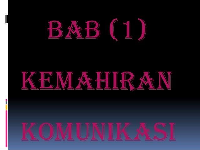 BAB (1)KEMAHIRANKOMUNIKASI