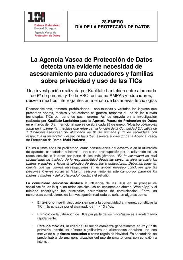 28-ENERO DÍA DE LA PROTECCIÓN DE DATOS     La Agencia Vasca de Protección de Datos detecta una evidente necesidad de as...
